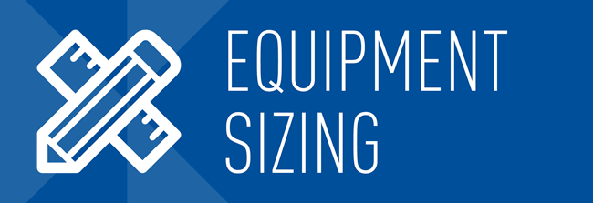 Equipment Sizing